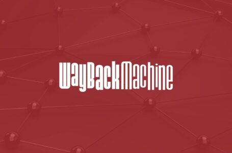 5 passos para usar o Wayback Machine na produção de prova judicial